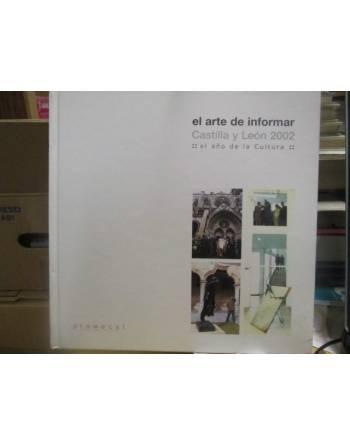 EL ARTE DE INFORMAR. Castilla y León 2002, el año de la cultura