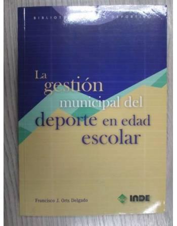 LA GESTION MUNICIPAL DEL DEPORTE EN LA EDAD ESCOLAR.