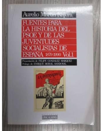 FUENTES PARA LA HISTORIA DEL PARTIDO SOCIALISTA OBRERO ESPAÑOL Y DE...