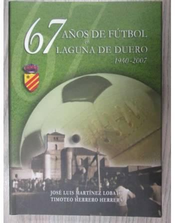 67 AÑOS DE FÚTBOL EN LAGUNA DE DUERO. 1940-2007
