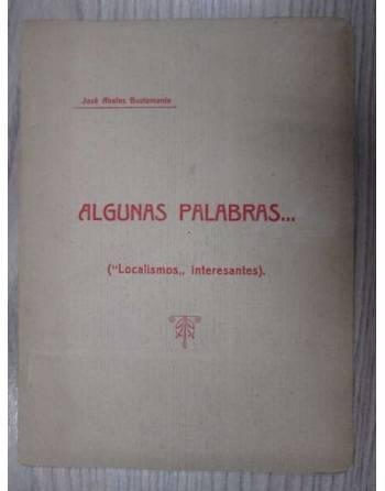 """ALGUNAS PALABRAS... (""""Localismos,, interesantes)."""