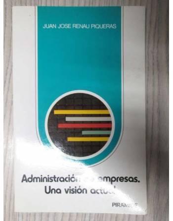 ADMINISTRACIÓN DE EMPRESAS. UNA VISIÓN ACTUAL
