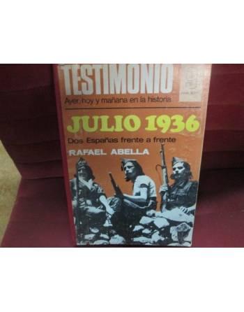 TESTIMONIO, JULIO 1936, DOS ESPAÑAS FRENTE A FRENTE