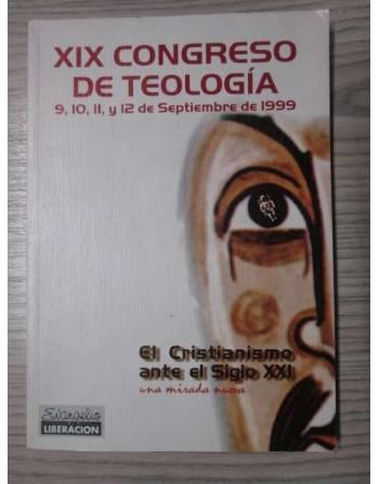 XIX CONGRESO DE TEOLOGÍA. 9, 10, 11, Y 12 DE SEPTIEMBRE DE 1999. EL...