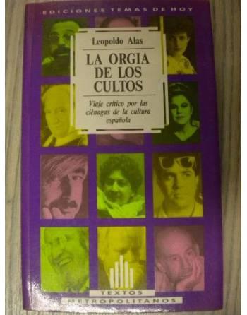 LA ORGIA DE LOS CULTOS. VIAJE CRÍTICO POR LAS CIÉNAGAS DE LA...