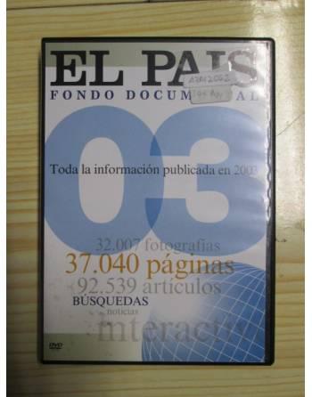 DVD: EL PAÍS-FONDO DOCUMENTAL. Toda la información publicada en 2003.