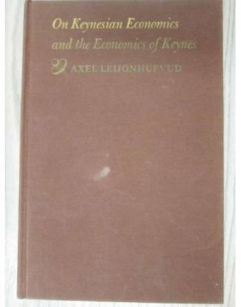 ON KEYNESIAN ECONOMICS AND THE ECONOMICS OF KEYNES