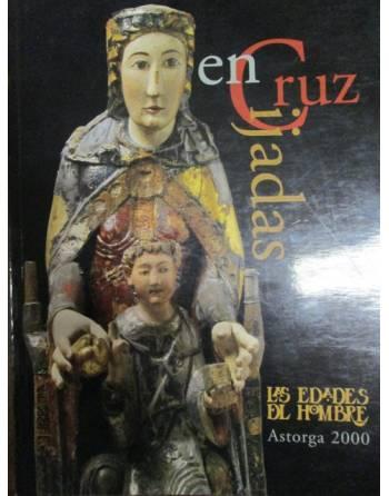 LAS EDADES DEL HOMBRE, ENCRUCIJADAS, ASTORGA 2000