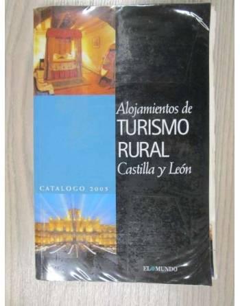 ALOJAMIENTOS DE TURISMO RURAL CASTILLA Y LEÓN CATÁLOGO 2005