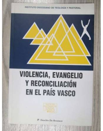 VIOLENCIA, EVANGELIO Y RECONCILIACOÓN EN EL PAÍS VASCO