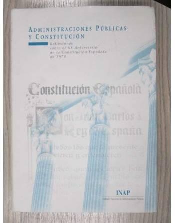 ADMINISTRACIONES PÚBLICAS Y CONSTITUCIÓN. Reflexiones sobre el XX...