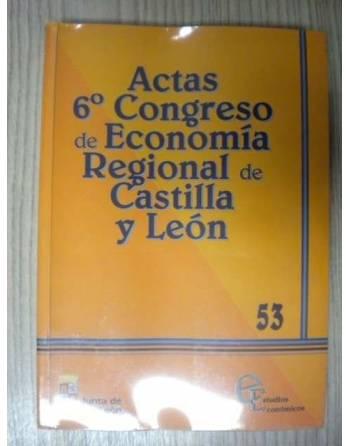 ACTOS 6. CONGRESO DE ECONOMÍA REGIONAL DE LA CASTILLA Y LEÓN.