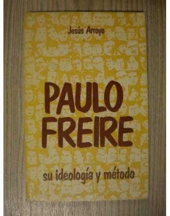 PAULO FREIRE SU IDEOLOGÍA Y MÉTODO