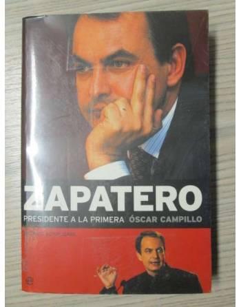 ZAPATERO. PRESIDENTE A LA PRIMERA