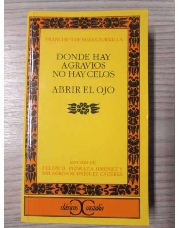 DONDE HAY AGRAVIOS NO HAY CELOS / ABRIR EL OJO
