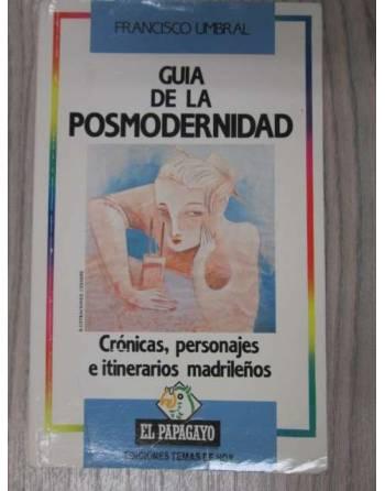 GUÍA DE LA POSMODERNIDAD, CRÓNICAS, PERSONAJES E ITINERARIOS...