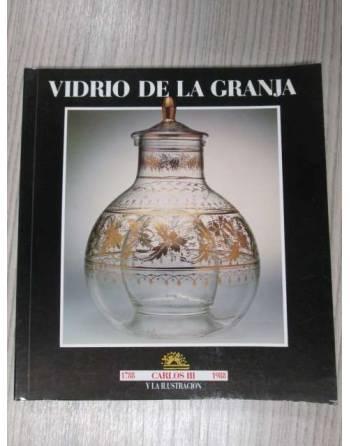 VIDRIO DE LA GRANJA. 1788 CARLOS III 1988 Y LA ILUSTRACIÓN