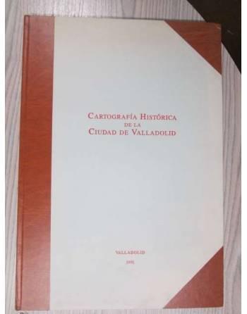 CARTOGRAFÍA HISTÓRICA DE LA CIUDAD DE VALLADOLID