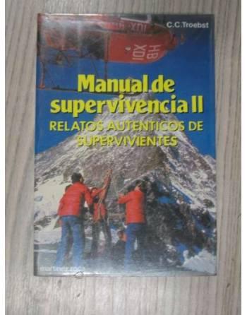 MANUAL DE SUPERVIVENCIA II: RELATOS AUTENTICOS DE SUPERVIVIENTES