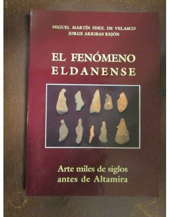 EL FENÓMENO ELDANENSE. Arte de miles de siglos antes de Altamira
