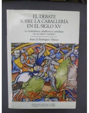 EL DEBATE SOBRE LA CABALLERÍA EN EL SIGLO XV. La tratadística...