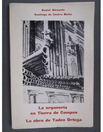 LA ORGANERÍA EN TIERRA DE CAMPOS. LA OBRA DE TADEO ORTEGA