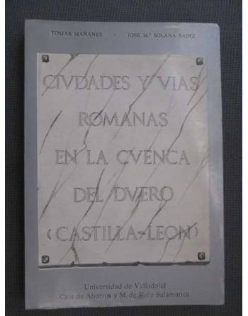 CIUDADES Y VÍAS ROMANAS EN LA CUENCA DEL DUERO (CASTILLA-LEON)