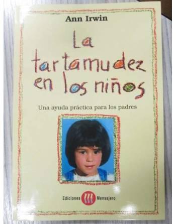 LA TARTAMUDEZ EN LOS NIÑOS. Una ayuda práctica para los padres