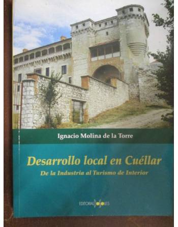 DESARROLLO LOCAL EN CUÉLLAR. De la industria al Turismo de Interior