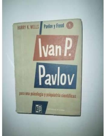 IVAN P. PAVLOV PARA UNA PSIOCOLOGÍA Y PSIQUATRIA CIENTIFICAS