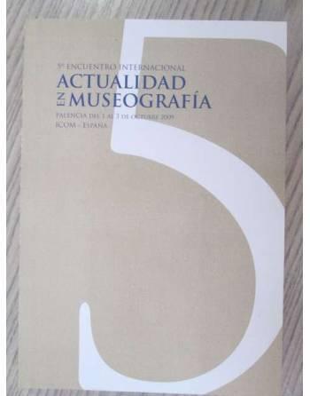 ACTUALIZACIÓN EN MUSEOGRAFÍA (5º encuentro internacional. Palencia...