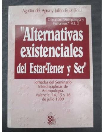 """""""ALTERNATIVAS EXISTENCIALES DEL ESTAR-TENER Y SER"""""""