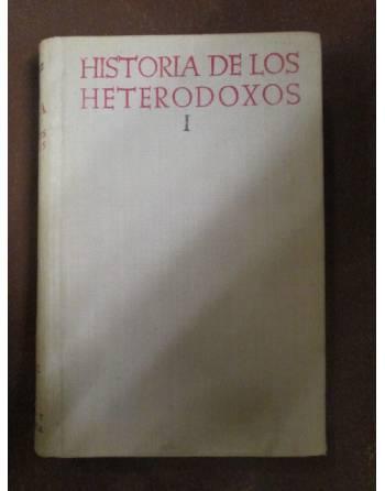 HISTORIA DE LOS HETERODOXOS, VOL I Y II