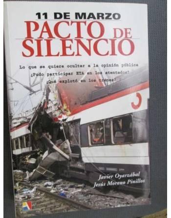 11 de Marzo. PACTO DE SILENCIO. Lo que se quiere ocultar a la...