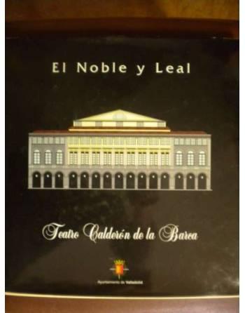 EL NOBLE Y LEAL TEATRO CALDERÓN DE LA BARCA