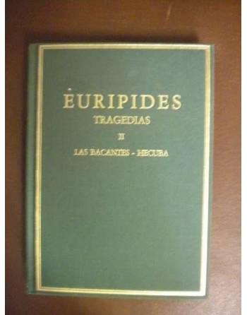 EURÍPIDES. TRAGEDIAS II. LAS BACANTES. HÉCUBA
