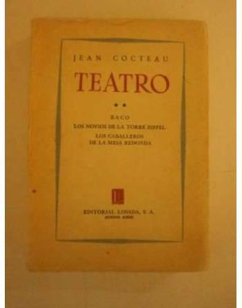 TEATRO II: BACO. LOS NOVIOS DE LA TORRE EIFFEL. LOS CABALLEROS DE...