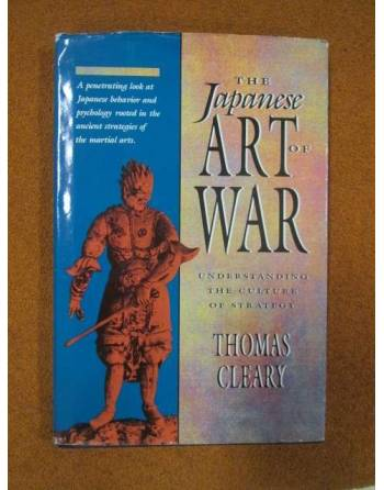 THE JAPANESE ART OF WAR. Understanding the culture of strategy