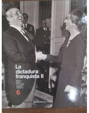 LA DICTADURA FRANQUISTA II. Colección La Mirada del Tiempo (vol 6)....