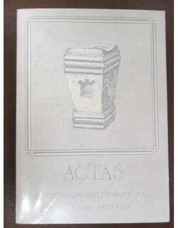 ACTAS. I CONGRESO INTERNACIONAL ASTORGA ROMANA. VOLUMEN I