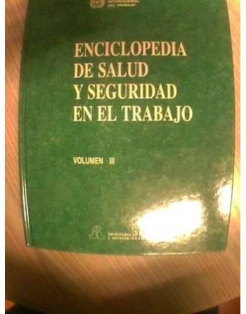 ENCICLOPEDIA DE SALUD Y SEGURIDAD EN EL TRABAJO. VOLUMEN I.