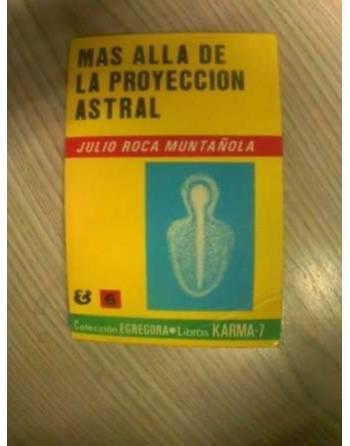 MAS ALLA DE LA PROYECCION ASTRAL