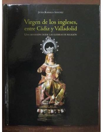 VIRGEN DE LOS INGLESES,ENTRE CÁDIZ Y VALLADOLID. Una devolución...
