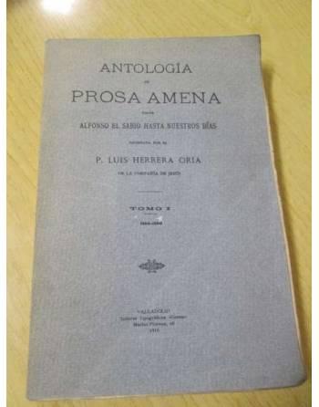 ANTOLOGÍA DE PROSA AMENA-DE ALFONSO X A NUESTROS DÍAS. Tomo I De...
