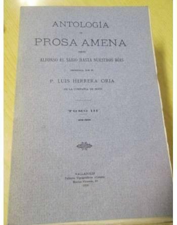 ANTOLOGÍA DE PROSA AMENA-DE ALFONSO X A NUESTROS DÍAS. Tomo III. De...