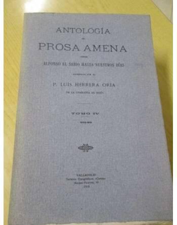 ANTOLOGÍA DE PROSA AMENA-DE ALFONSO X A NUESTROS DÍAS. Tomo IV. De...
